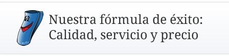 Nuestra fórmula de éxito: Calidad, servicio y precio